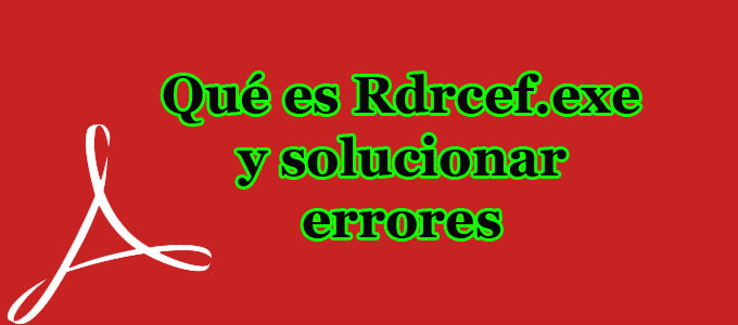Adobe reader rdrcef exe application error | Acrobat Reader stopped