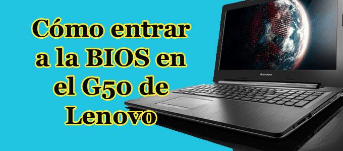 Cómo entrar a la BIOS en el Lenovo G50 fácilmente