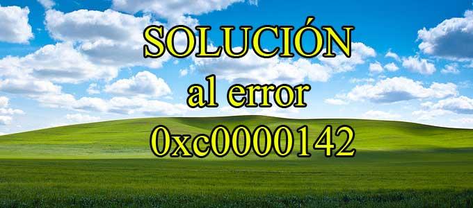 Solución eficaz al error 0xc0000142 en juegos y programas