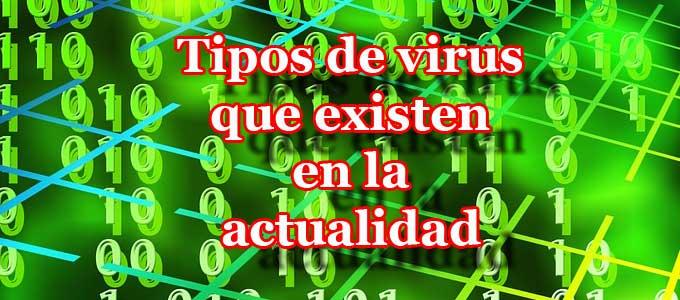 Tipos de virus informáticos que existen y sus características