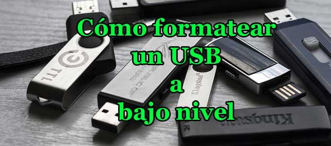 Cómo formatear a bajo nivel un USB sin programas paso a paso